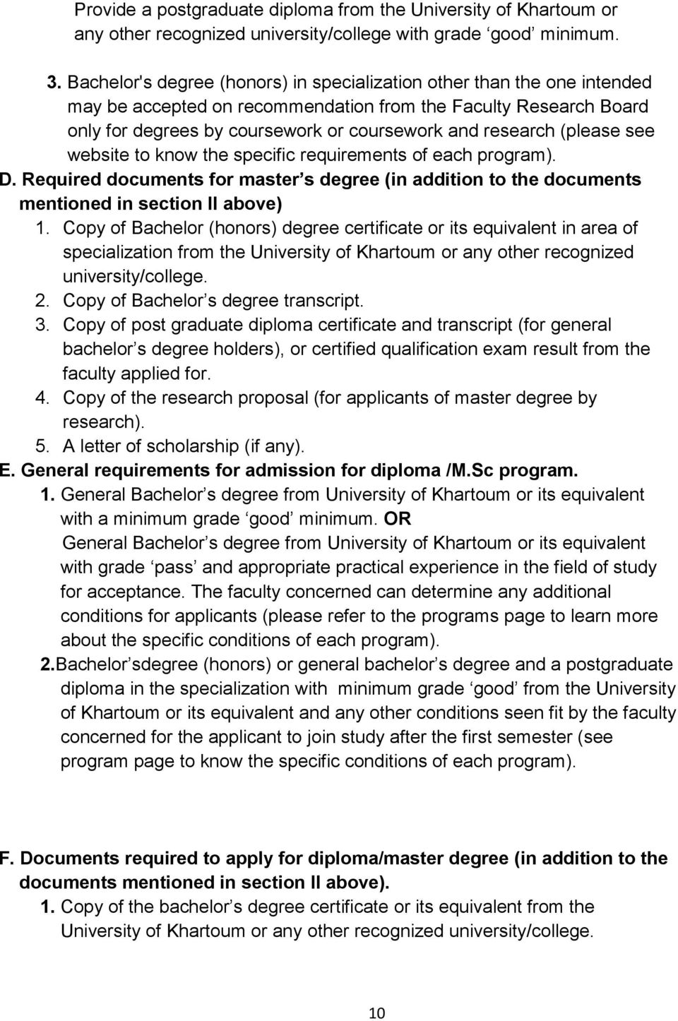 (please see website to know the specific requirements of each program). D. Required documents for master s degree (in addition to the documents mentioned in section II above) 1.