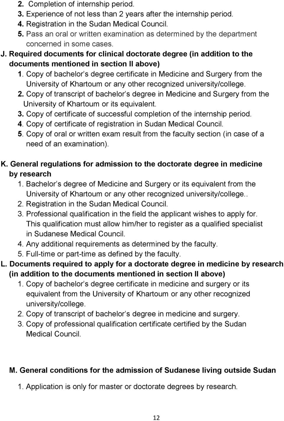 Required documents for clinical doctorate degree (in addition to the documents mentioned in section II above) 1.