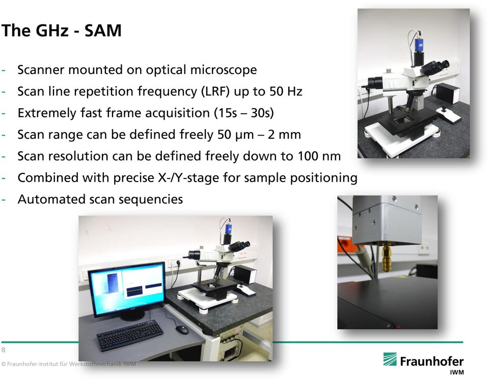 range can be defined freely 50 µm 2 mm - Scan resolution can be defined freely down