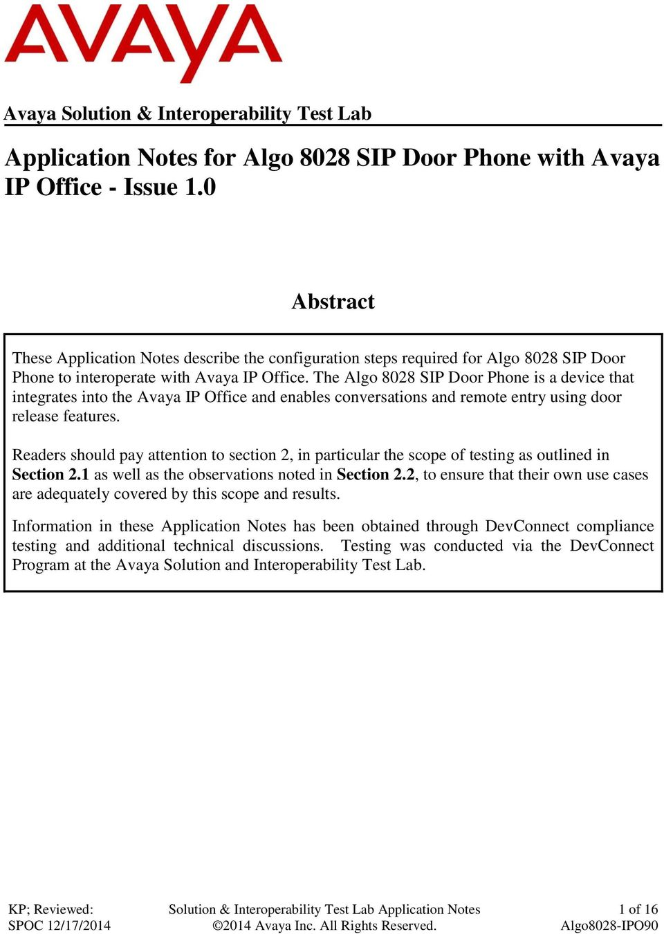 The Algo 8028 SIP Door Phone is a device that integrates into the Avaya IP Office and enables conversations and remote entry using door release features.