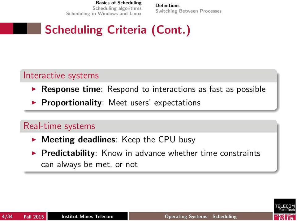 expectations Real-time systems Meeting deadlines: Keep the CPU busy Predictability: Know in