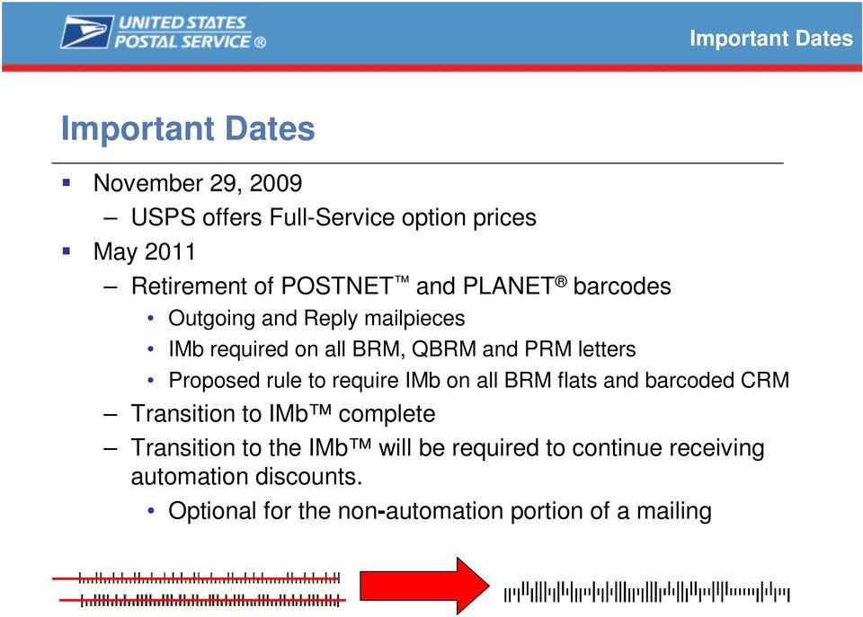 Proposed rule to require IMb on all BRM flats and barcoded CRM Transition to IMb complete Transition to the