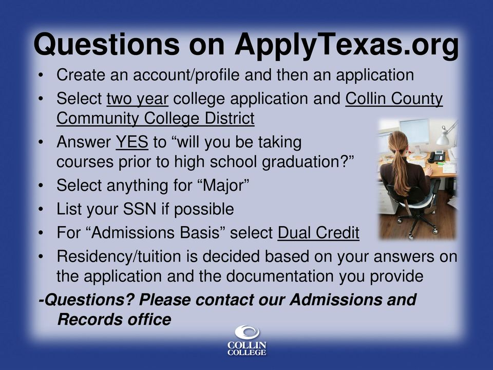 College District Answer YES to will you be taking courses prior to high school graduation?
