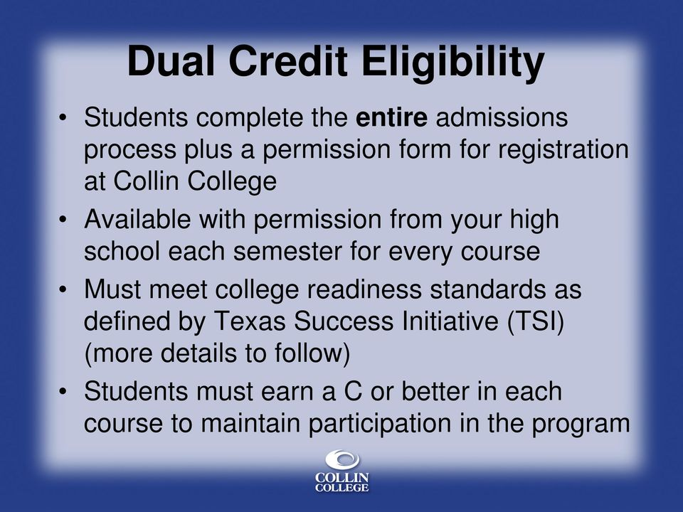 every course Must meet college readiness standards as defined by Texas Success Initiative (TSI) (more