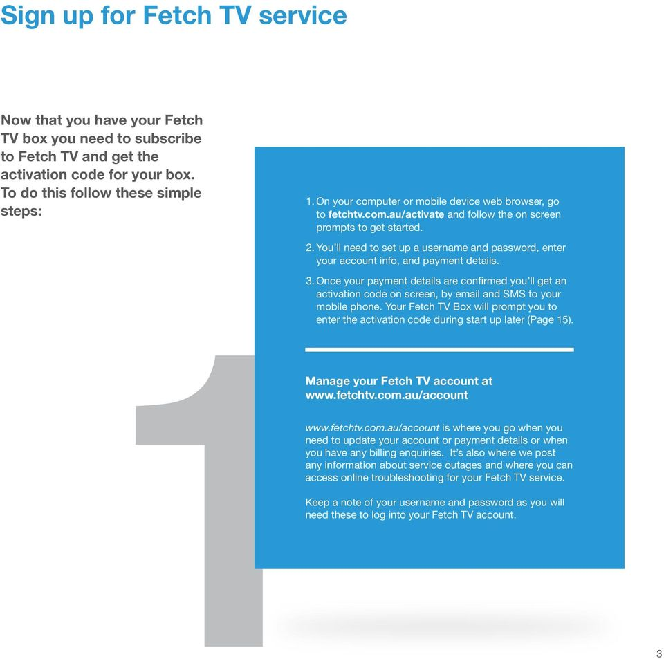 What s inside. Step 1 Signing up for your Fetch TV service 3. Step 2 ...