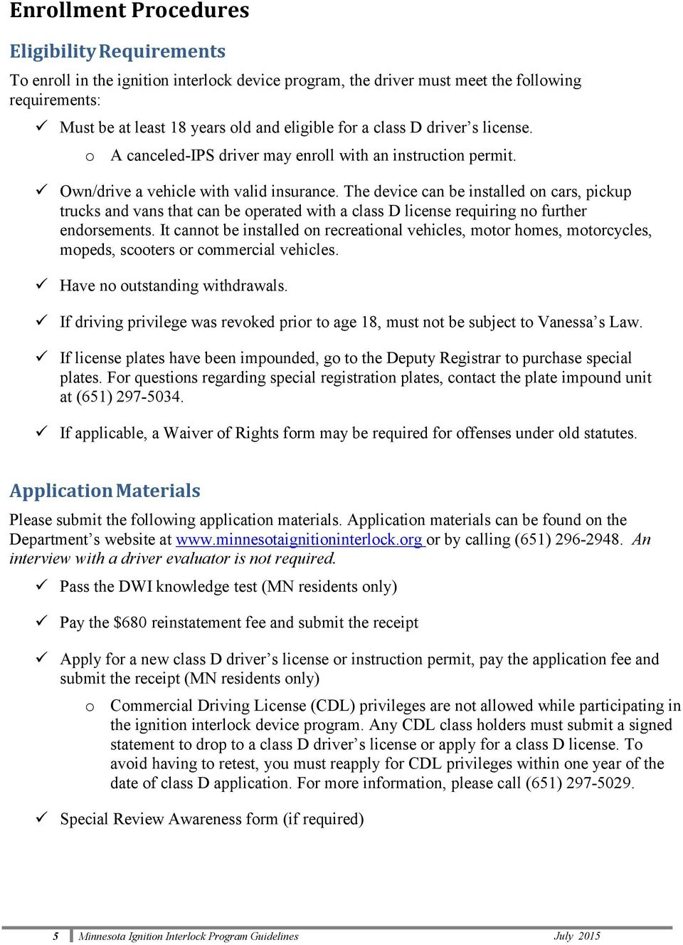 Minnesota Ignition Interlock Device Program Guidelines Pdf How To Bypass An Iid The Can Be Installed On Cars Pickup Trucks And Vans That Operated 6 Participation