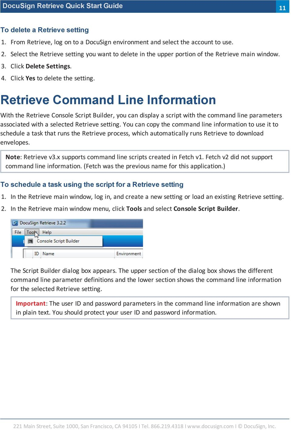 Retrieve Command Line Information With the Retrieve Console Script Builder, you can display a script with the command line parameters associated with a selected Retrieve setting.