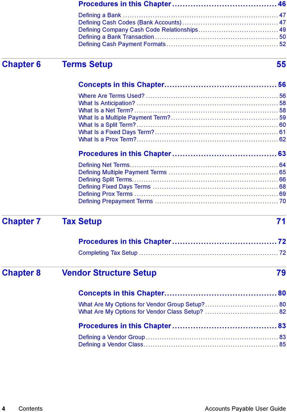 ... Accounts Payable User Guide ...58 What Is a Multiple Payment Term?...59  What