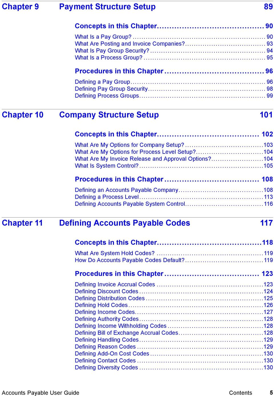 ... Accounts Payable User Guide Contents 5 .. 102 What Are My Options for  Company Setup?...103 What