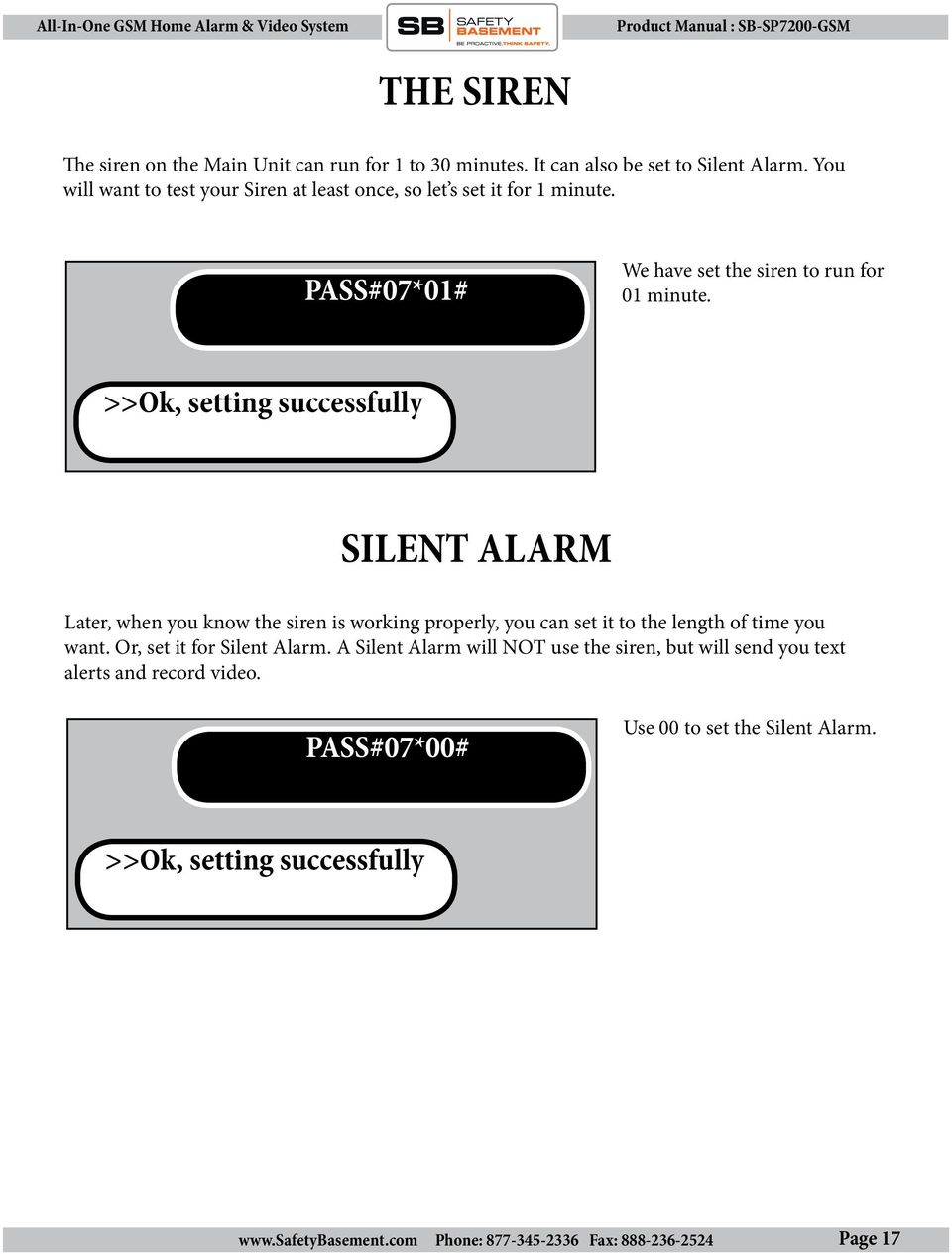 >>Ok, setting successfully SILENT ALARM Later, when you know the siren is working properly, you can set it to the length of time you want.