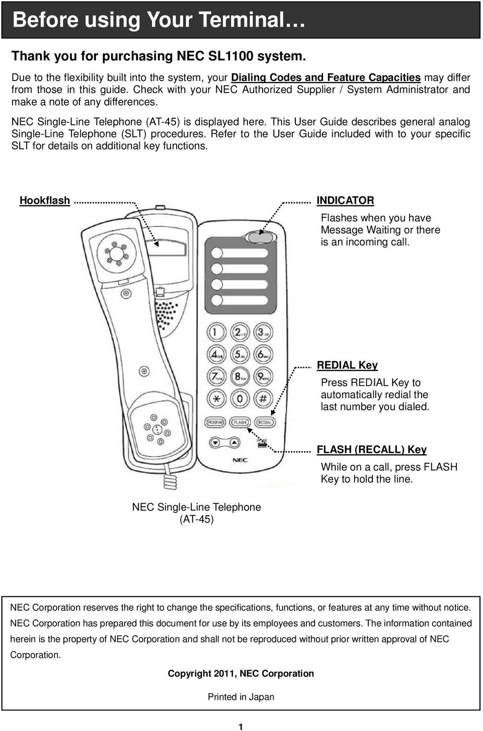 This User Guide describes general analog Single-Line Telephone (SLT) procedures. Refer to the User Guide included with to your specific SLT for details on additional key functions.
