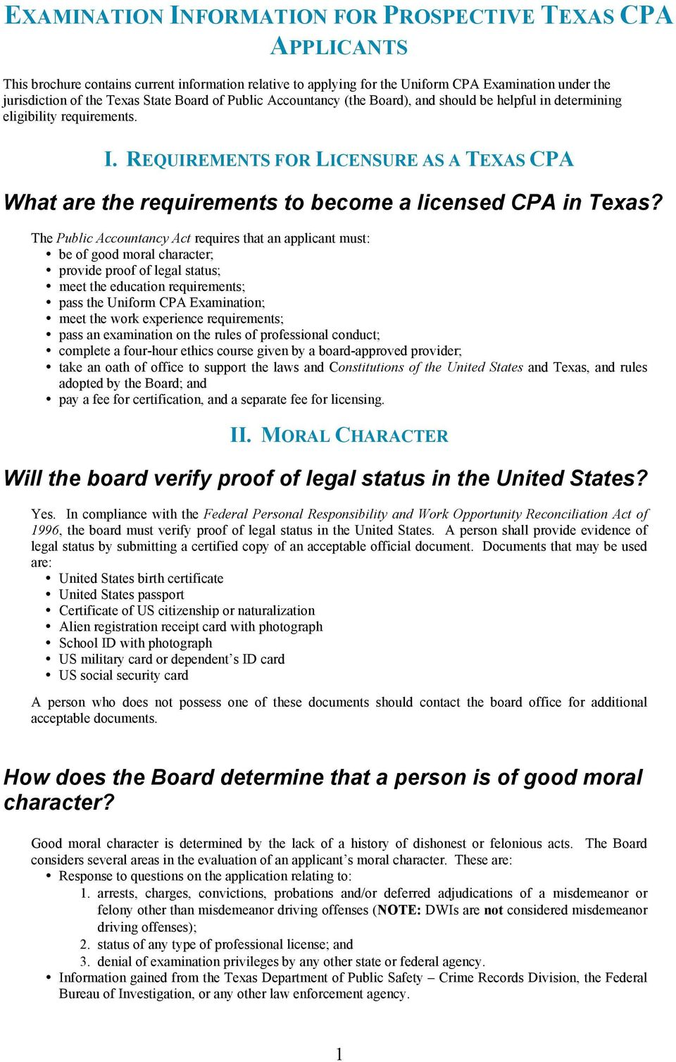 REQUIREMENTS FOR LICENSURE AS A TEXAS CPA What are the requirements to become a licensed CPA in Texas?