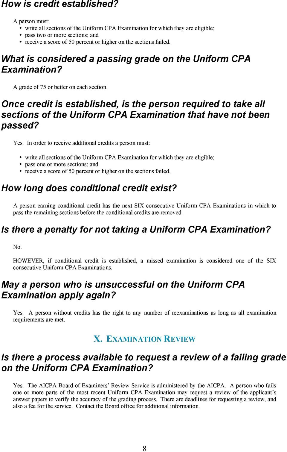 What is considered a passing grade on the Uniform CPA Examination? A grade of 75 or better on each section.
