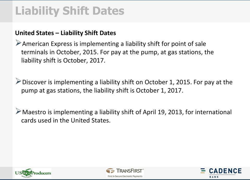 Discover is implementing a liability shift on October 1, 2015.
