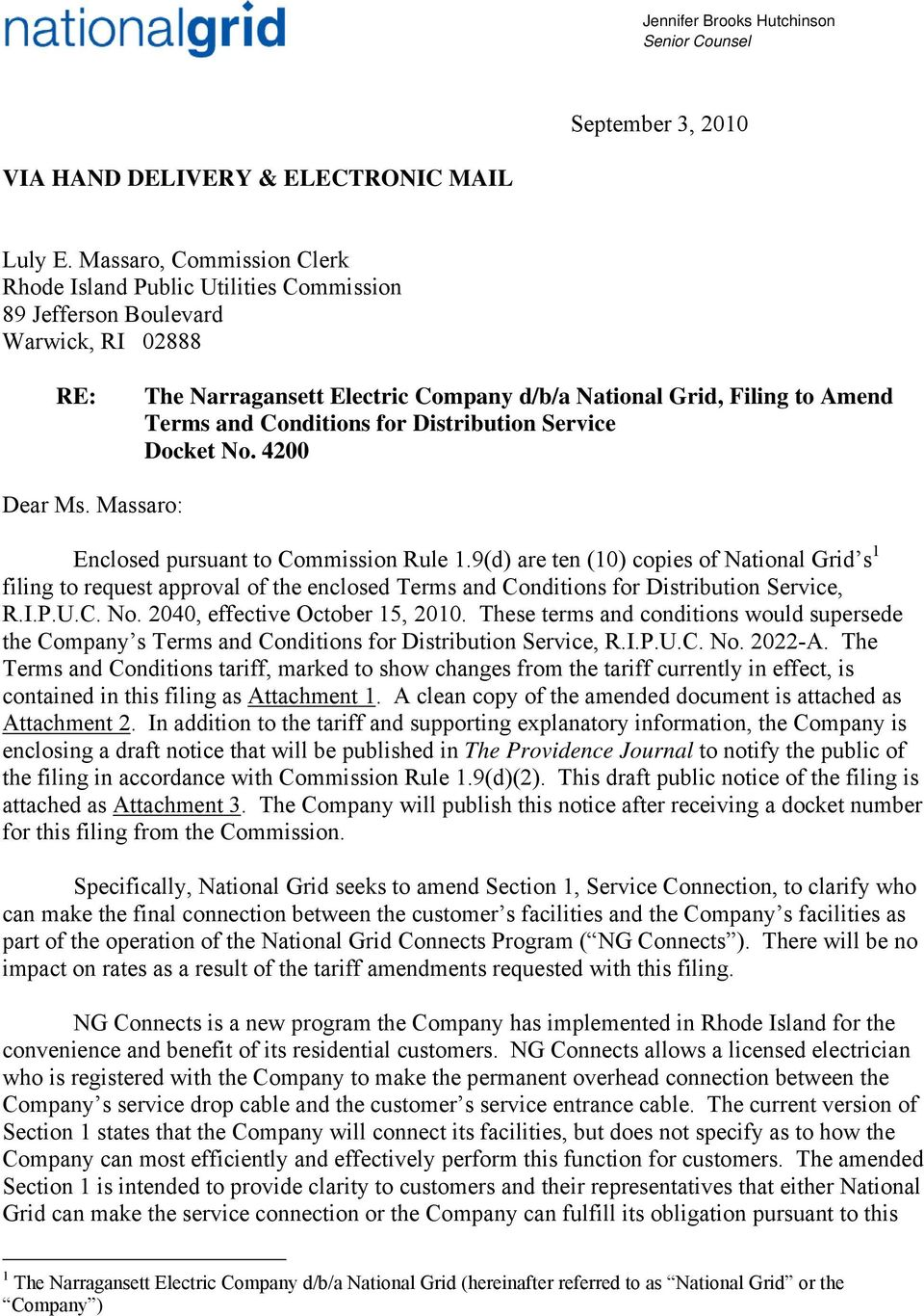 4200 Dear Ms. Massaro: Enclosed pursuant to Commission Rule 1.9(d) are ten (10) copies of National Grid s 1 filing to request approval of the enclosed Terms and Conditions for Distribution Service, R.