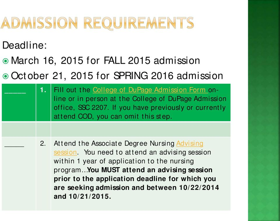 If you have previously or currently attend COD, you can omit this step. 2. Attend the Associate Degree Nursing Advising session.