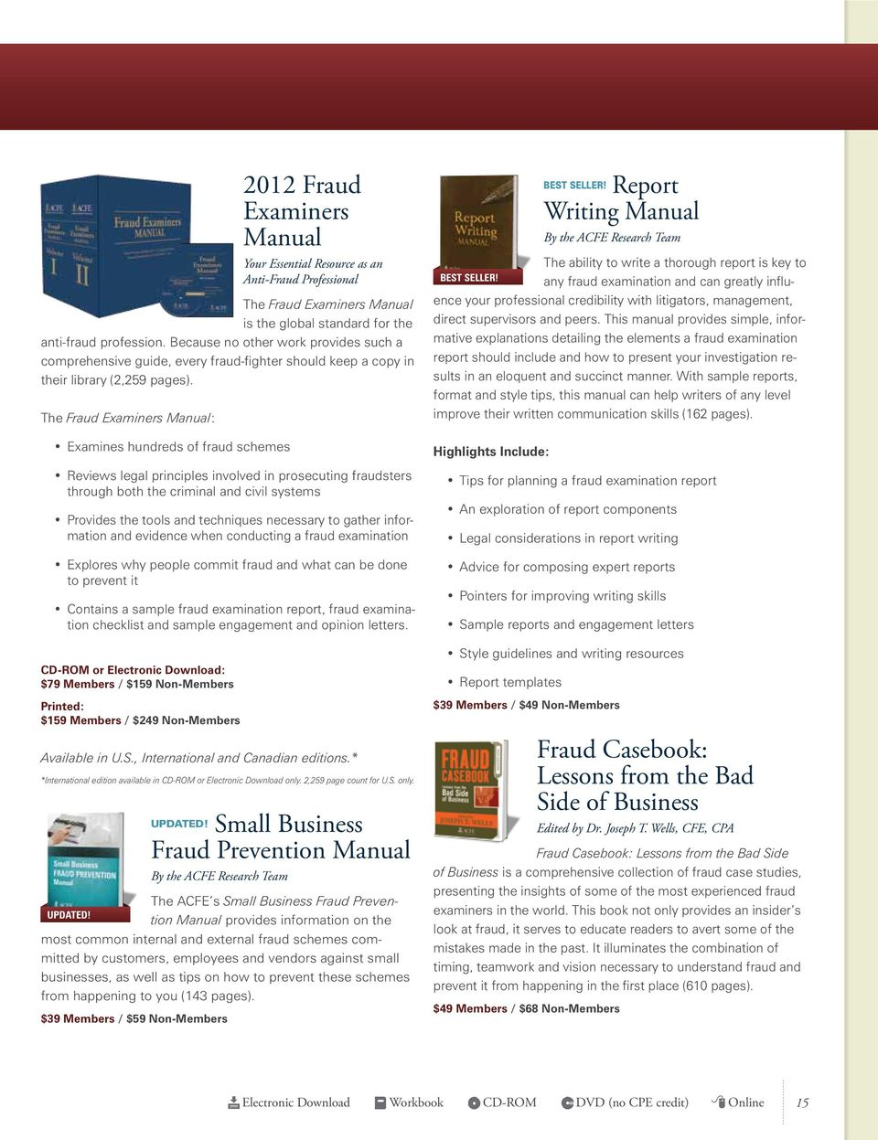 The Fraud Examiners Manual: Examines hundreds of fraud schemes Reviews  legal principles involved in prosecuting
