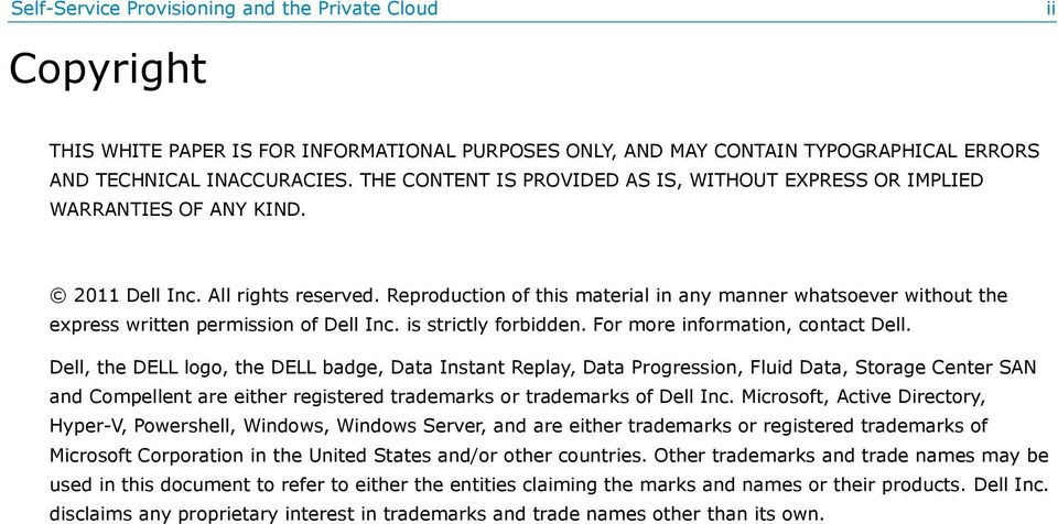 Reproduction of this material in any manner whatsoever without the express written permission of Dell Inc. is strictly forbidden. For more information, contact Dell.