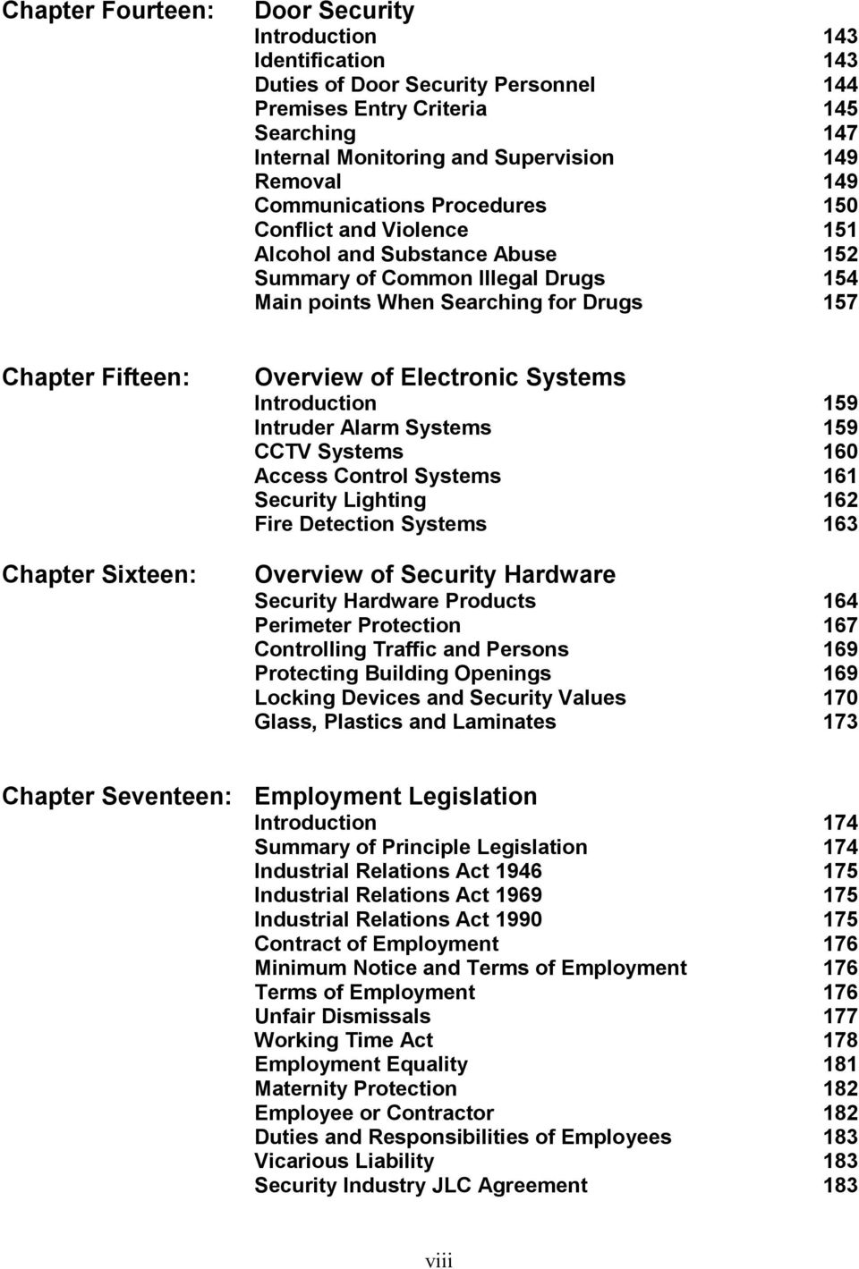 Overview of Electronic Systems Introduction 159 Intruder Alarm Systems 159  CCTV Systems 160 Access Control Systems