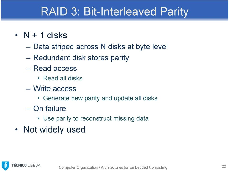 Generate new parity and update all disks On failure Use parity to reconstruct