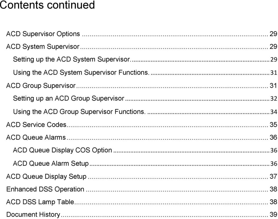 .. 32 Using the ACD Group Supervisor Functions.... 34 ACD Service Codes... 35 ACD Queue Alarms.