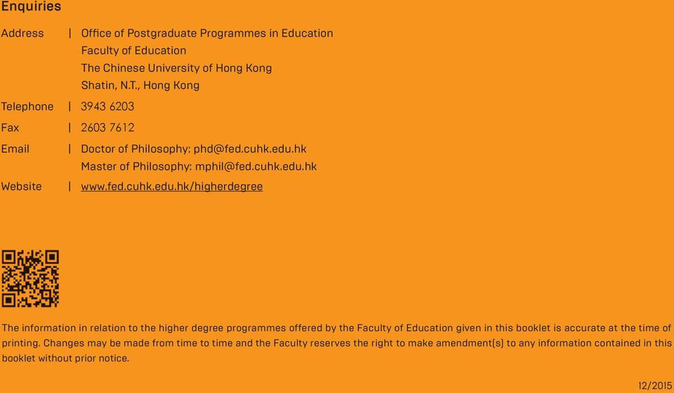hk Master of Philosophy: mphil@fed.cuhk.edu.