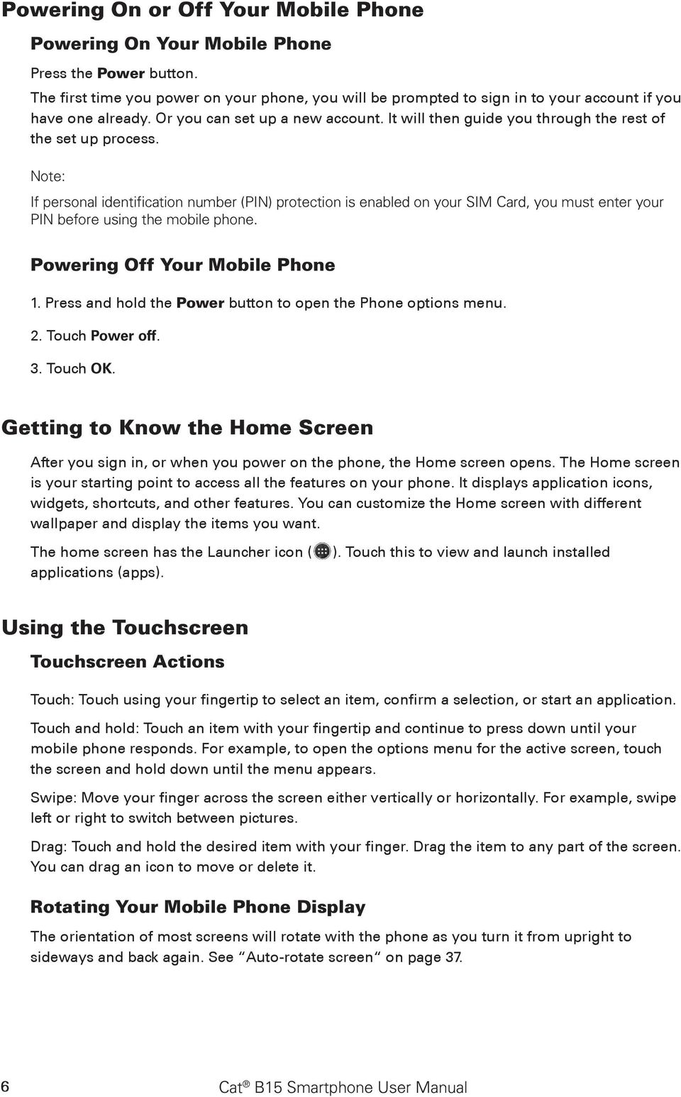 ... Cat B15 Smartphone User Manual. It will then guide you through the rest  of the set up process. If personal