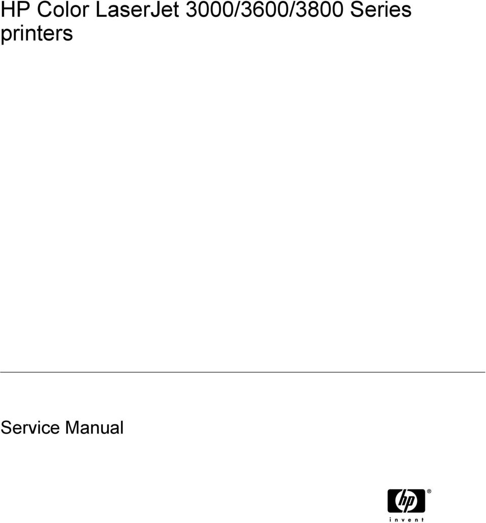 3 HP Color LaserJet 3000/3600/3800 Series printers Service Manual. 3000 /3600/3800