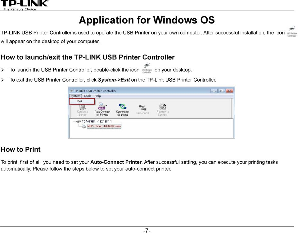 How to launch/exit the TP-LINK USB Printer Controller To launch the USB Printer Controller, double-click the icon on your desktop.