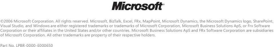 registered trademarks or trademarks of Microsoft Corporation, Microsoft Business Solutions ApS, or Frx Software Corporation or their affiliates