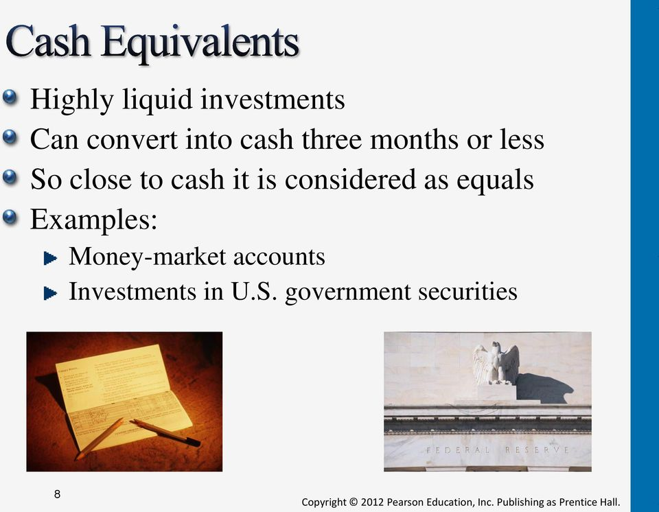 is considered as equals Examples: Money-market