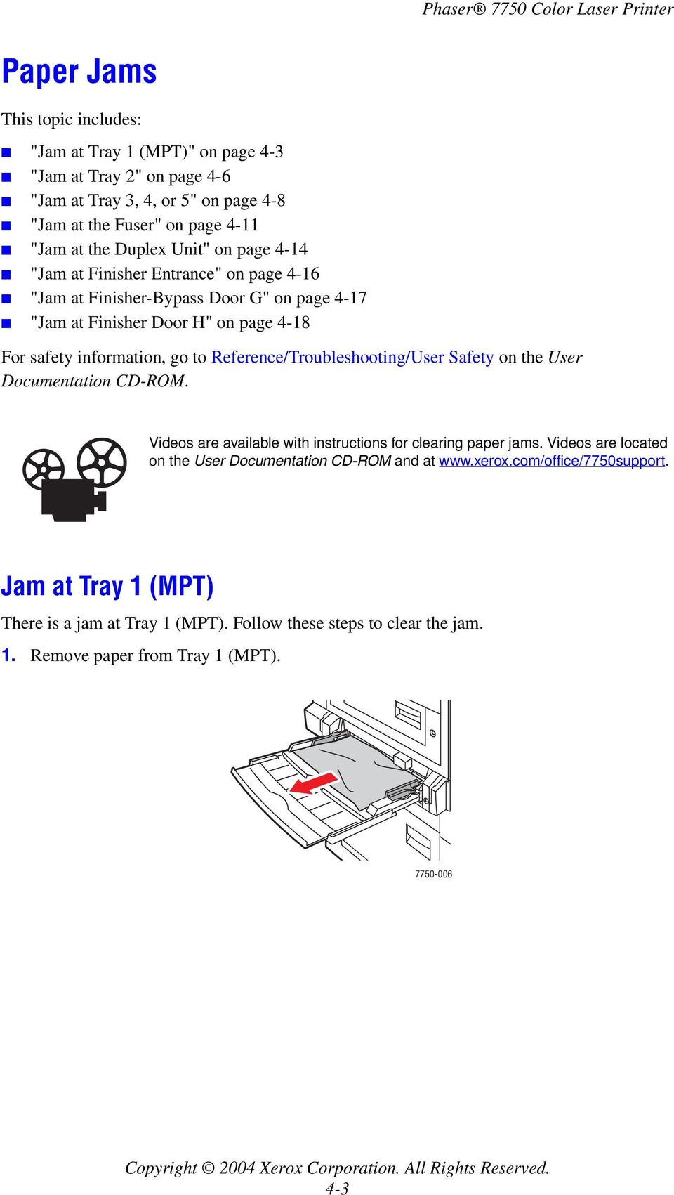 There is a jam at Tray 1 (MPT)  Follow these steps to clear the jam