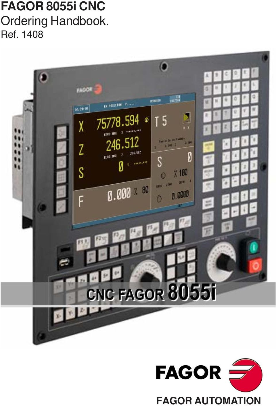 2 DENOMINATIONS CN55i Type of CNC (CNC 8055i) CPU type Type of function  General purpose Milling machines & Centers Conversational model for Milling  Open ...