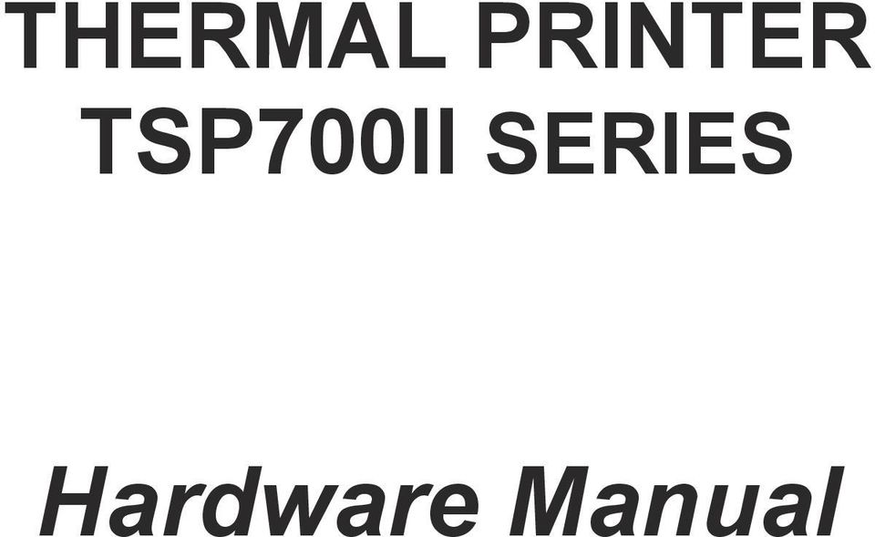 THERMAL PRINTER TSP700II SERIES  Hardware Manual - PDF