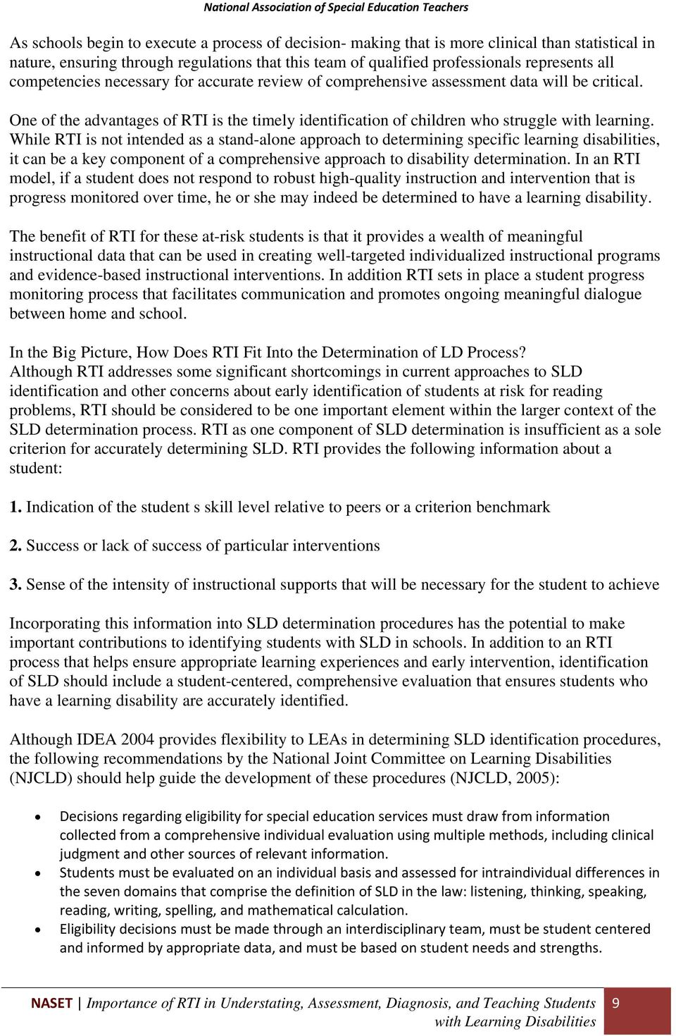 While RTI is not intended as a stand-alone approach to determining specific  learning disabilities