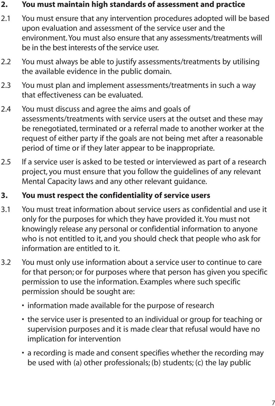 You must also ensure that any assessments/treatments will be in the best interests of the service user. 2.