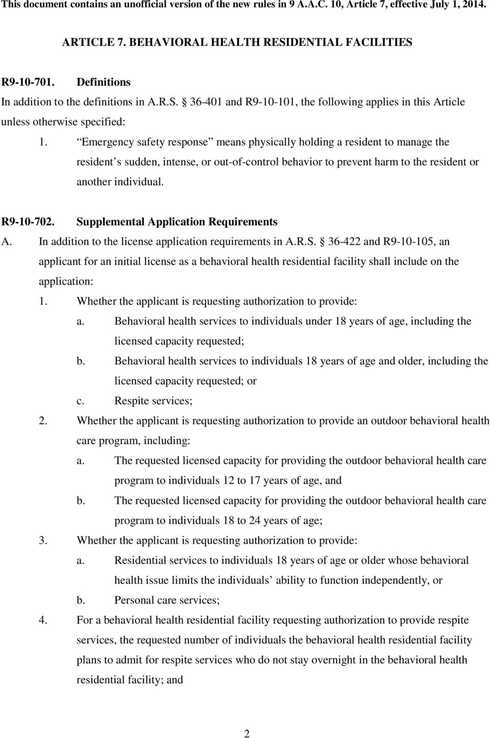 Supplemental Application Requirements A. In addition to the license application requirements in A.R.S. 36-422 and R9-10-105, an applicant for an initial license as a behavioral health residential facility shall include on the application: 1.