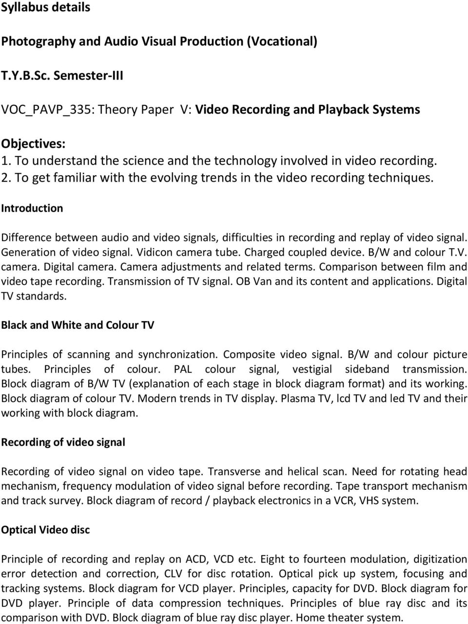 introduction difference between audio and video signals, difficulties in  recording and replay of video signal