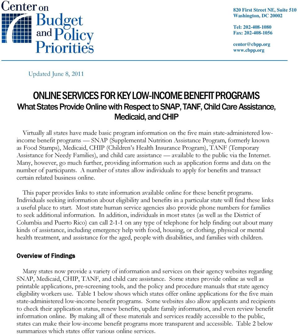 org Updated June 8, 2011 ONLINE SERVICES FOR KEY LOW-INCOME BENEFIT PROGRAMS What States Provide Online with Respect to SNAP,,,, and CHIP Virtually all states have made basic program information on