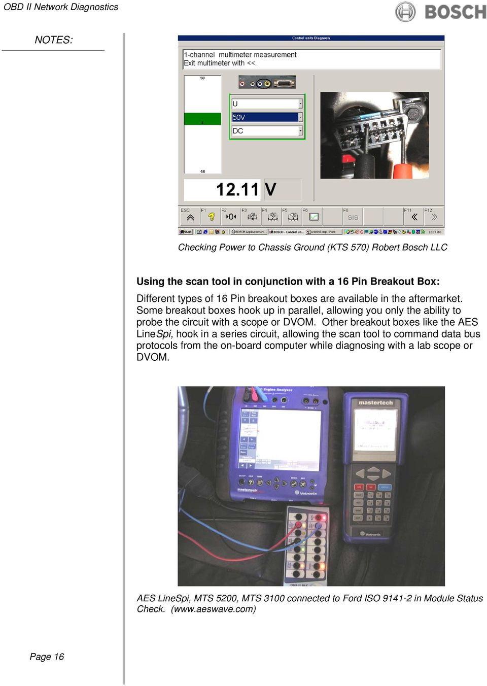 Lexus Navigation Center Pdf Ssr Obd Ii Wiring Diagram Some Breakout Boxes Hook Up In Parallel Allowing You Only The Ability To Probe