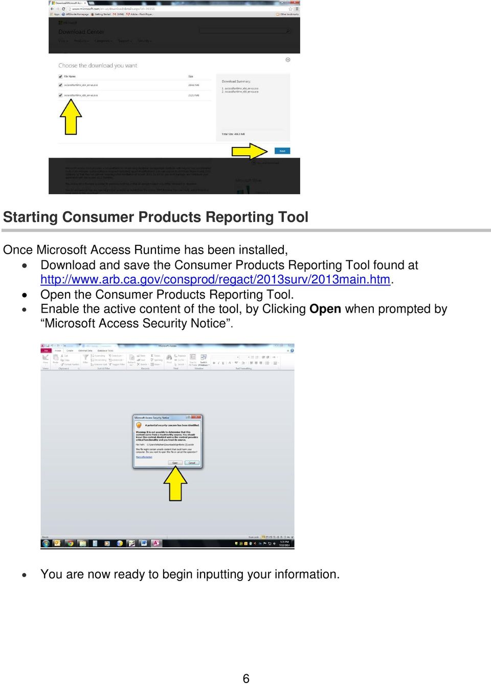 gov/consprod/regact/2013surv/2013main.htm. Open the Consumer Products Reporting Tool.