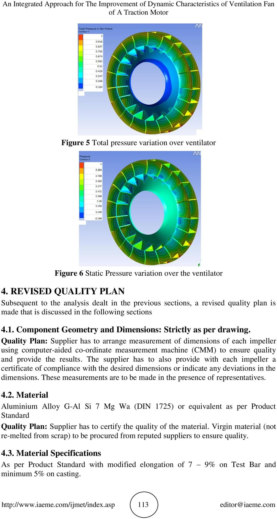 Component Geometry and Dimensions: Strictly as per drawing.