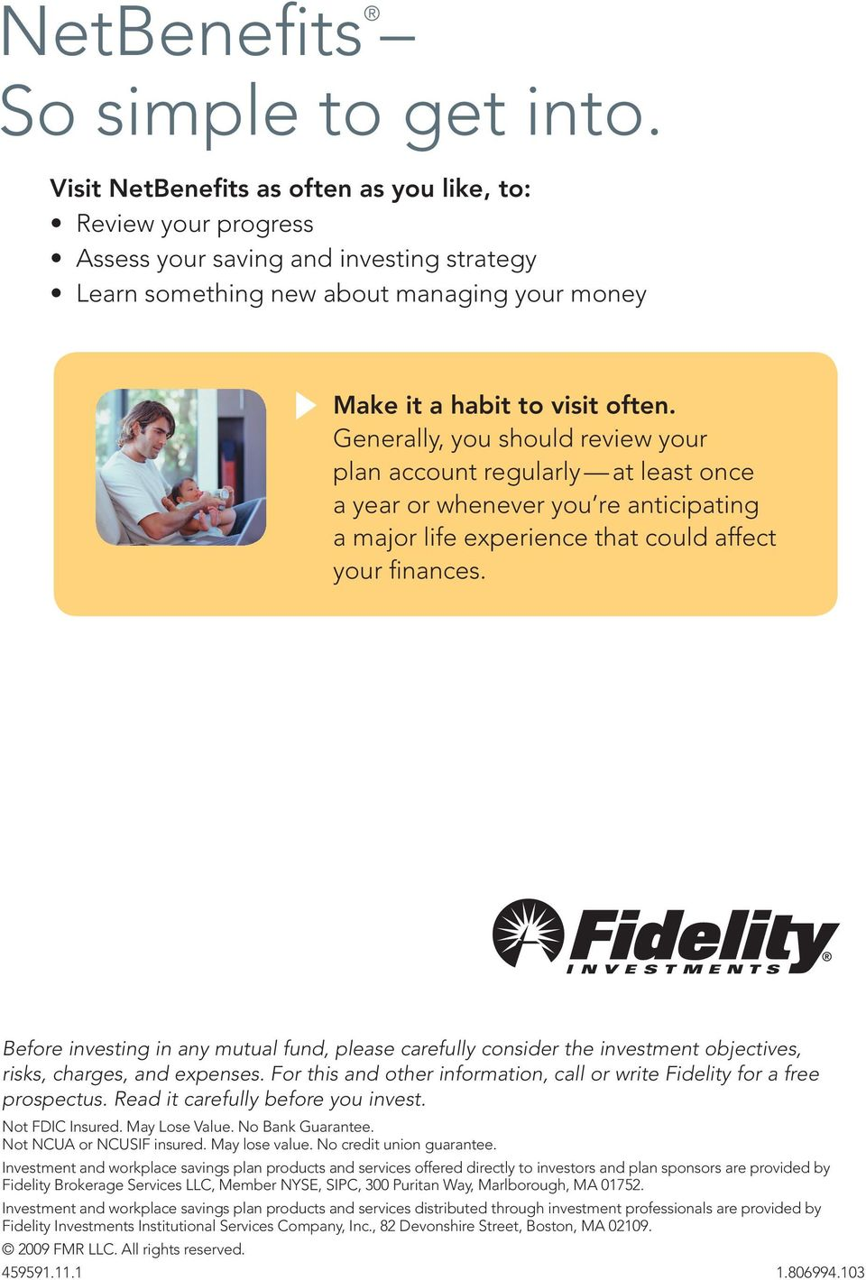 generally you should review your plan account regularly at least once a year or whenever