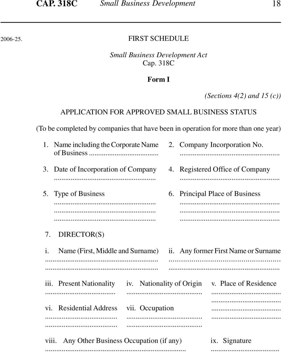 Name including the Corporate Name of Business 3. Date of Incorporation of Company... 5. Type of Business......... 2. Company Incorporation No.... 4. Registered Office of Company... 6.