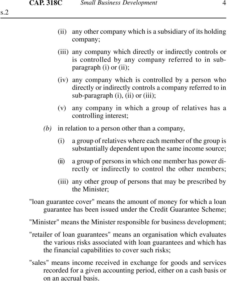 (ii); (iv) any company which is controlled by a person who directly or indirectly controls a company referred to in sub-paragraph (i), (ii) or (iii); (v) any company in which a group of relatives has