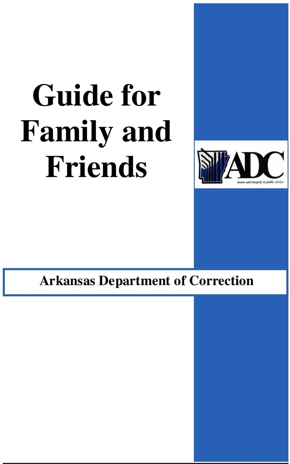 Guide for Family and Friends  Arkansas Department of