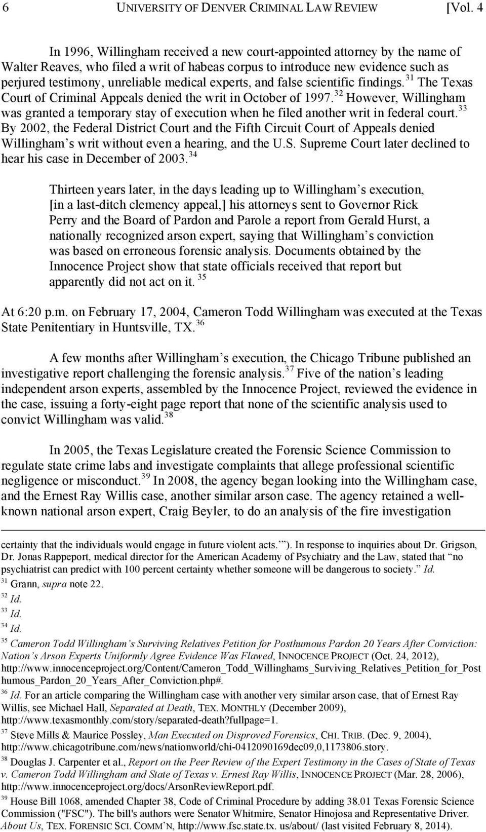 experts, and false scientific findings. 31 The Texas Court of Criminal Appeals denied the writ in October of 1997.
