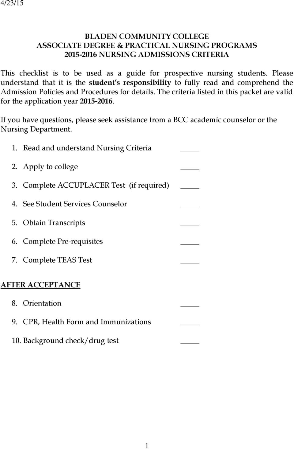 The criteria listed in this packet are valid for the application year 2015-2016. If you have questions, please seek assistance from a BCC academic counselor or the Nursing Department. 1.