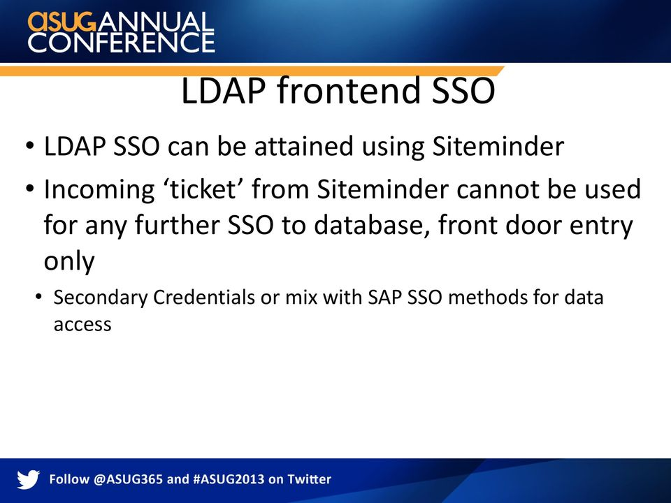 used for any further SSO to database, front door entry
