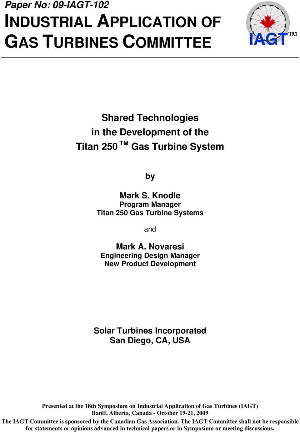 Shared Technologies in the Development of the Titan 250 TM